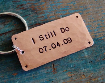 I Still Do Keychain, 7th Anniversary Gift, Copper Keychain, Hand Stamped Wedding Date, Gift for Him, Husband Copper Gift, Copper Anniversary