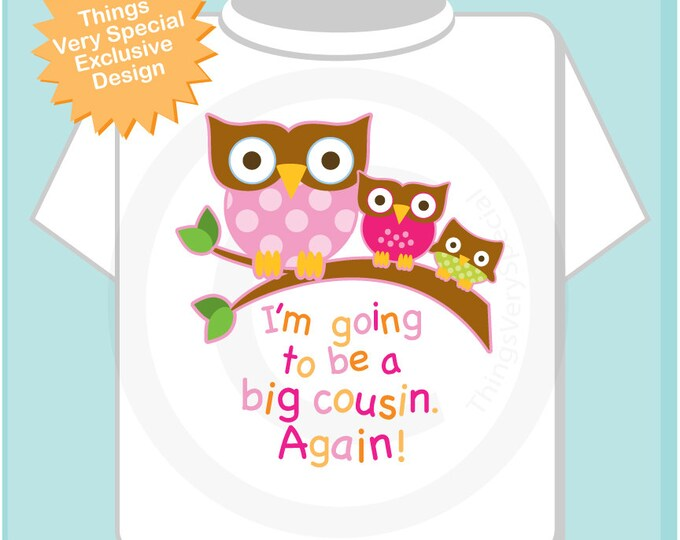 I'm Going To Be A Big Cousin Again owl Shirt or Onesie with Three Owls (01312014b)