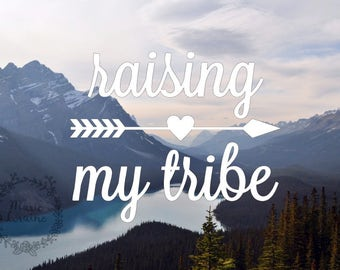 Raising My Tribe - Tribe Decal - Mom Life Decal - Laptop Stickers - Bumper Sticker - Car Decal - Vinyl Stickers - Motherhood - Laptop Decal