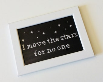 Labyrinth | David Bowie | Quote | I Move The Stars For No One | Cute | Gift | Home | Framed | Cross Stitch |