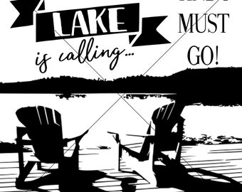 The lake is calling and i must go SVG JPEG PNG - lake digital file - the lake is calling - lake house - lake and river signs - lake signs