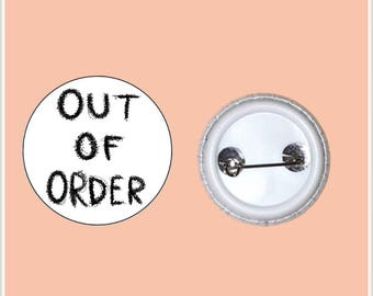 "OUT OF ORDER 1"" Pin-Back Button"