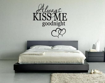 Always Kiss Me Goodnight Wall Decal Bedroom Decor Wall Decal Love Wall Decal Vinyl Lettering
