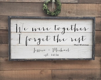 we were together I forget the rest, Walt Whitman quote, vintage wood sign