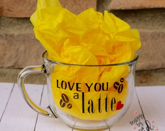 Love You a Latte Coffee Cup