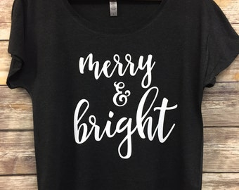 Merry and Bright holiday womens slouchy tee, weekend tee, christmas tee, holiday tee, christmas tee