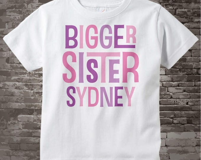Bigger Sister Shirt, Bigger Sister Personalized Shirt,  Infant, Toddler or Youth Tee Shirt or Onesie 04192017c