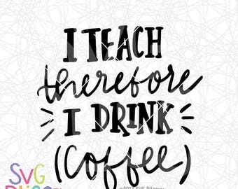 Handlettered SVG, Teacher, Coffee, Quote, Saying, Cricut & Silhouette Compatible Cutting File, DXF, SVG Bliss Original Design, Digital File