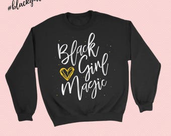 Black Girl Magic w Gold Heart - Melanin Magic -  Crewneck Sweatshirt