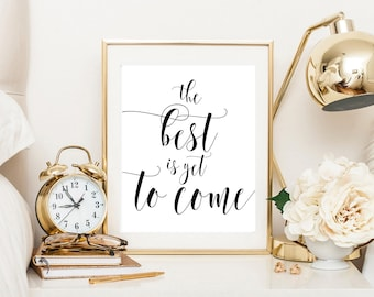 The best is yet to come, printable art, inspirational quote, printable decor, motivational quote, anniversary gift, love gift, wedding gift