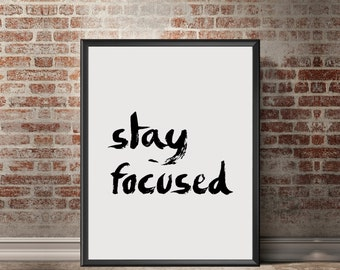 "Typography quotes ""Stay focused"" Motivational poster Inspiring quotes Printable art Wall ArWork Office print"