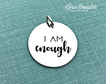 I Am Enough, Engraved Charm, Silver Charm, Charm Bracelet, Charm, Sterling Silver, Stainless Steel, Jewelry