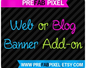 Website or Blog Banner Add On - Made to Match
