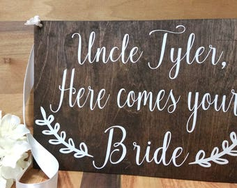Uncle Here Comes Your Bride Sign