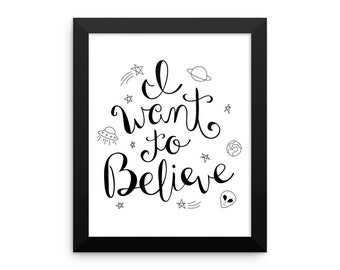 I Want to Believe Framed Poster