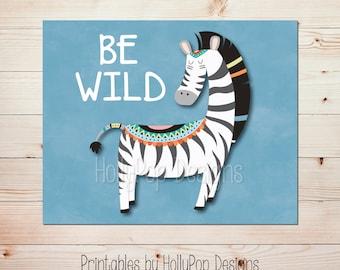 Printable zebra nursery art Be wild print Zebra nursery decor Tribal zebra art Digital art print Printable boy art Printable wall art #1746