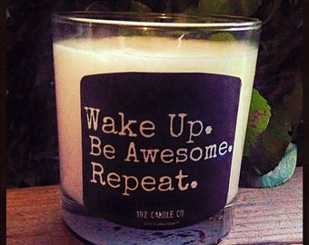 Wake Up. Be Awesome. Repeat.  11oz. Tumbler Candle