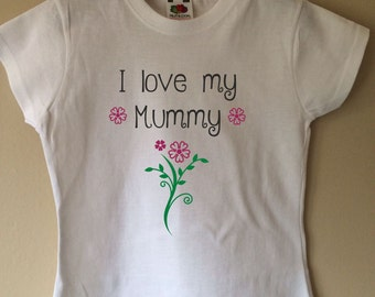 I love my Mummy girls t-shirt - tshirt - top - Mother's Day - mom - mommy