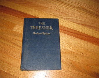 1946 THE THRESHER BY Herbert Krause Hardcover 488 Deckle Edge Pages