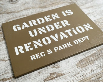 Garden is Under Renovation  - Under Construction Style Outdoor Garden Sign