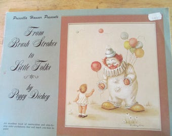 "Folk Art 1981 Decorative book "" From Brush Strokes To Little Folks"" with Peggy Dickey 48 pages used book"