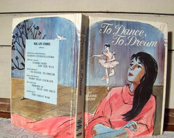 To Dance, to Dream by Maxine Drury, Real life stories of great dancers. Vintage 1960s.