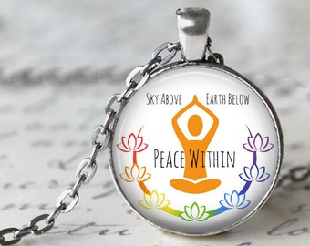 Chakra Quote - Sky Above, Earth Below, Peace Within -  Yoga Pendant Necklace or Key Chain - Mind and Body