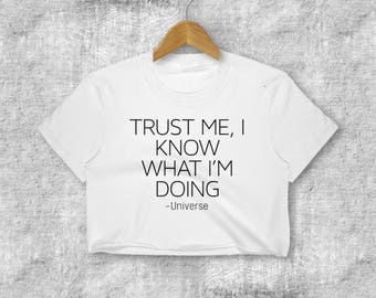Trust me I know what I'm doing say the Universe Positive Vibes Well Being Flow Synchronicity Women's Crop Top