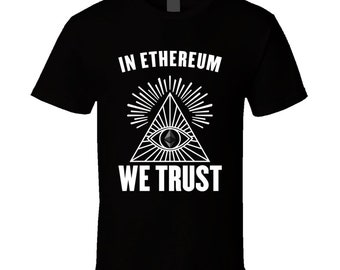 In Ethereum We Trust Cryptocurrency Eth Investor T Shirt