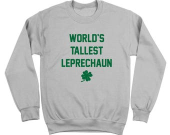 Worlds Tallest Leprechaun Funny Irish Outfit Clover Crewneck Sweatshirt DT1739