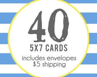 40 5x7 Professionally Printed Cards with Envelopes