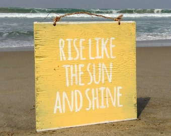 Rise Like the Sun and Shine Sign / Yoga Decor / Bohemian Decor / Bohemian Wall Art / Hippie Decor / Gypsy Decor / Office Decor - Yellow