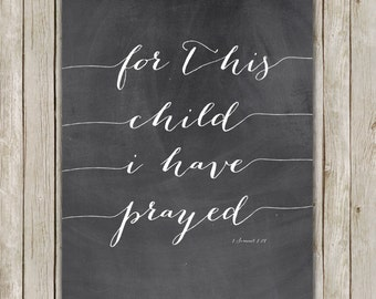 8x10 For This Child I Have Prayed, Bible Verse, Nursery Wall Art, Chalkboard Typography Art, Nursery Print, Digital Poster, Instant Download