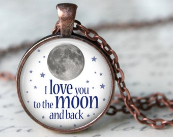 I Love You to the Moon and Back on White Background Penadnt, Necklace or Key Chain - Choice of 4 Bezel Colors