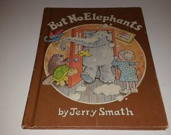 But No Elephants / Jerry Smath / Children's Book / Parents Magazine Press / 1979 / 70s / Kids Book / Elephants / Elephant / CIJ / Sale /Gift