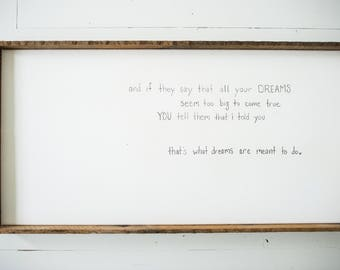 that's what DREAMS are meant to do - wood sign