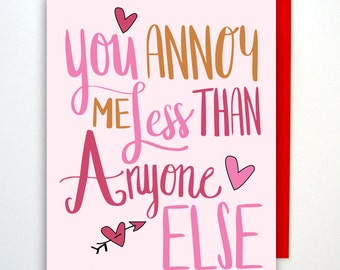 Funny Valentines Day Card, Valentines Card, Funny Love Card, Greeting Card, Anniversary Card, Card for Him, Annoy Card, Valentine Card
