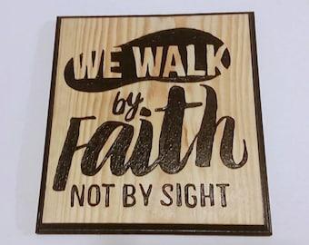 Walk By Faith, Inspirational Sign, 2 Corinthians 5:7, Bible Verses, Carved Wood Sign, Handmade Sign, Inspirational Faith, Love By Fsith