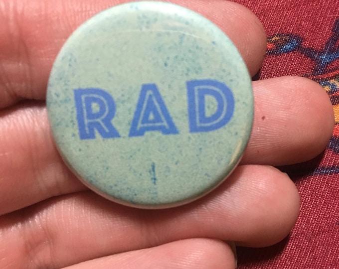 "RAD Button or Magnet Flair Award Pinback Impulse Item Badge 1.25"""