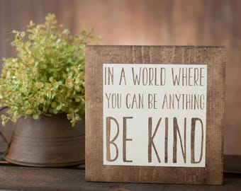 Rustic Wood Sign - Be Kind Wood Sign - Rustic Home Decor - Farmhouse Style - Kindness Wood Sign - Motivational Sign - Farmhouse Wood Sign