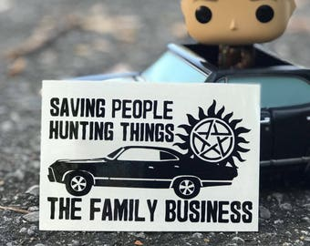 Saving People Hunting Things The Family Business Supernatural SPN Inspired Car, Laptop, or Decor Decal