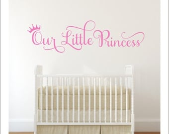 Our Little Princess Decal Wall Decal Vinyl Wall Decal Princess Room Decal Princess Room Decor Girls Nursery Decal Bedroom Decal Crown Decal