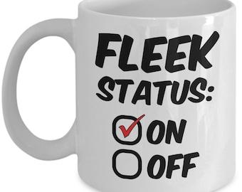 funny fleek mug - on fleek coffee cup - 'Fleek Status: On'