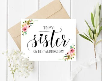 To my sister on her wedding day Wedding gift Wedding card for sister Wedding cards to bride Printable wedding day card Wedding floral ideas