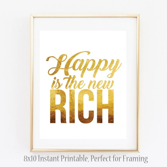 Happy is the New Rich Sign Unique Wall Art Sign 8x10