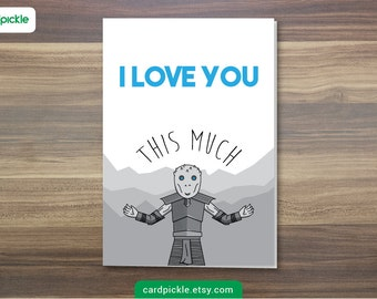 DOWNLOAD Printable Card - I Love You Card - Game of Thrones Card - White Walker - Happy Birthday - Happy Anniversay - Valentines Card