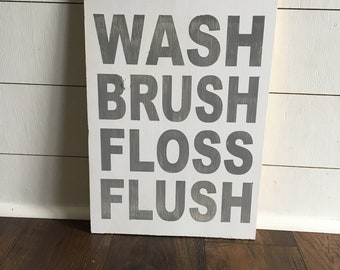 Wash, Brush, Floss, Flush, wood sign