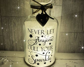 Never let anyone dull your sparkle light jar