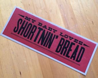 My Baby Loves SHORTNIN' BREAD, Red & Black Hand Printed Letterpress lyric poster sign