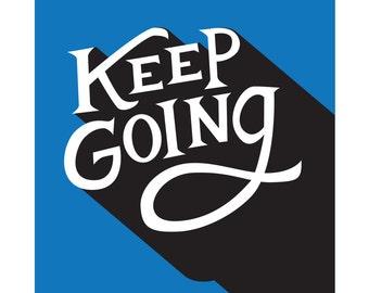 Keep Going print
